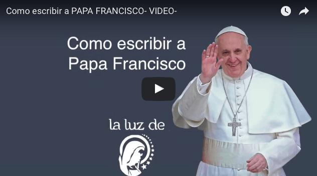 Como escribir a PAPA FRANCISCO- VIDEO-