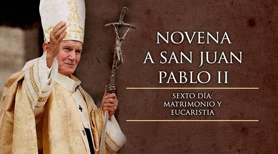 Novena a San Juan Pablo II -Sexto Día –
