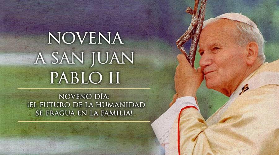 Novena a San Juan Pablo II -Noveno Día –