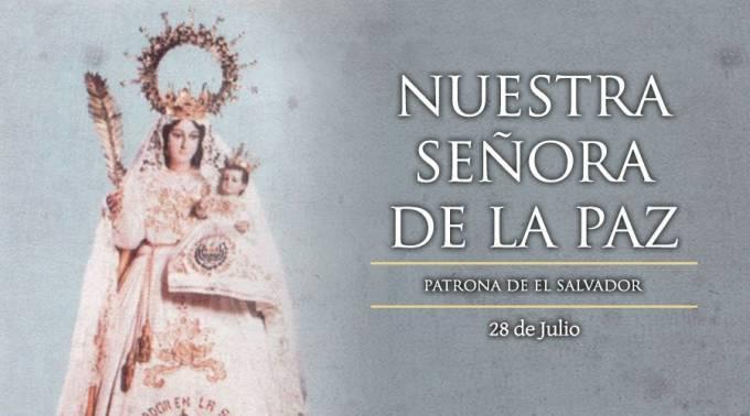 28 de julio,  Nuestra Señora de la Paz, patrona de El Salvador