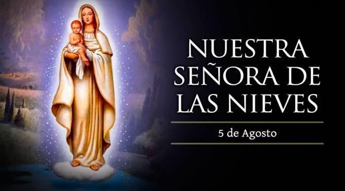 5 de Agosto- El milagro de la Virgen de las Nieves-
