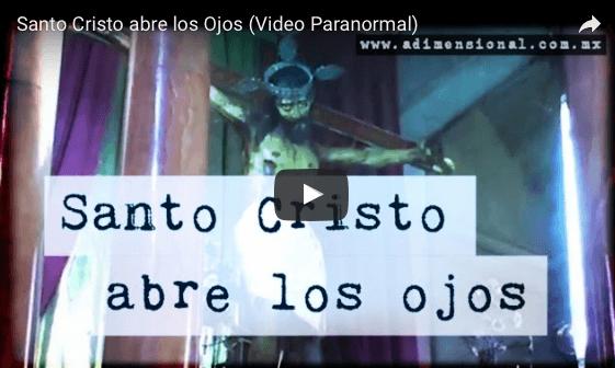 Santo Cristo abre los Ojos (Video Paranormal)