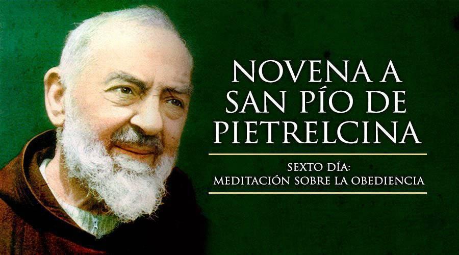 Novena a San Pío de Pietrelcina -Sexto día –