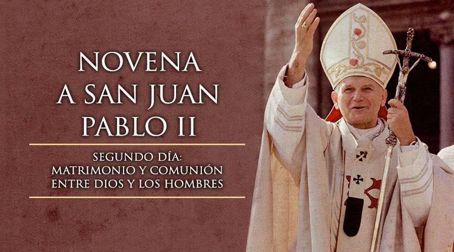 Novena a San Juan Pablo II – Segundo Día –