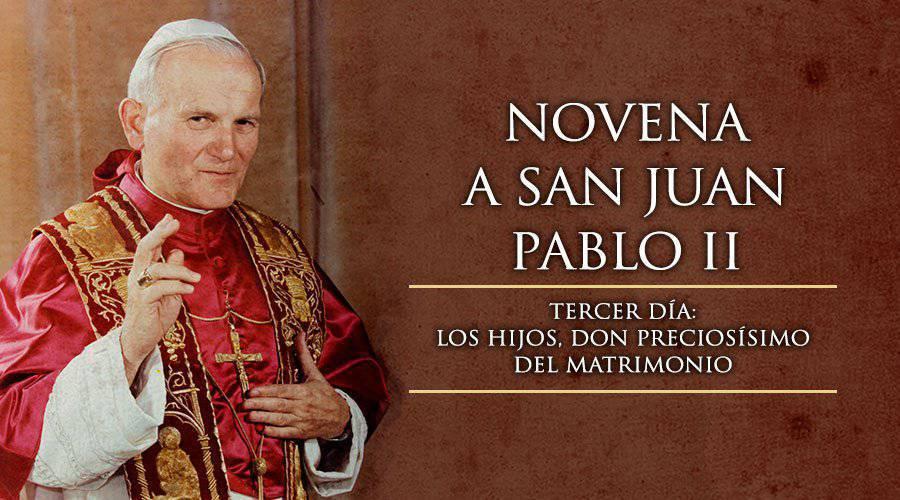 Novena a San Juan Pablo II -Tercer Día –