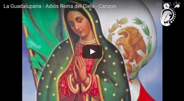 La Guadalupana - Adiós Reina del Cielo - VIDEO Canción
