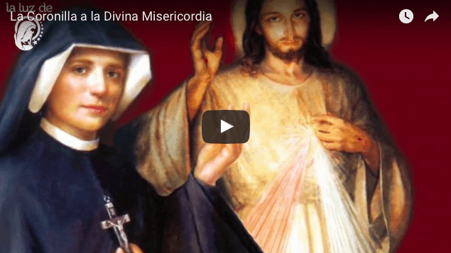VIDEO - La Coronilla a la Divina Misericordia. Oremos juntos