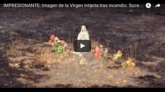 IMPRESIONANTE: Imagen de la Virgen intacta tras incendio. Sucesos inexplicables de la Virgen