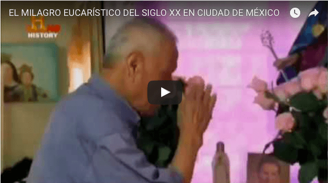 EL MILAGRO EUCARÍSTICO DEL SIGLO XX EN CIUDAD DE MÉXICO