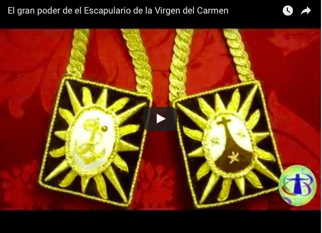 El gran poder de el Escapulario de la Virgen del Carmen