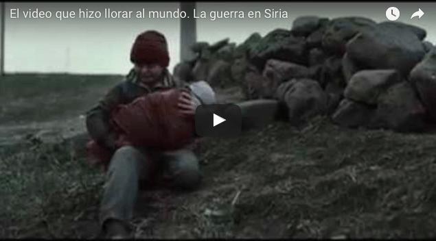 El video que hizo llorar al mundo. La guerra en Siria