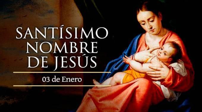 3 de Enero: Día del Santísimo Nombre de Jesús.