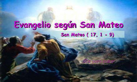 Evangelio del día según San Mateo 17,1-9.