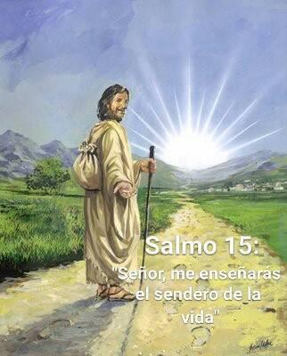 Señor, me enseñarás el sendero de la vida