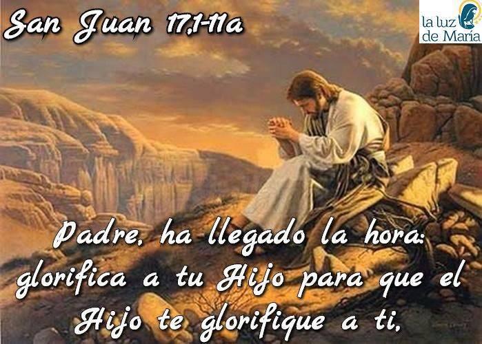 Evangelio según San Juan 17,1-11a.