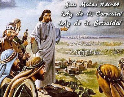 Evangelio según San Mateo11,20-24.