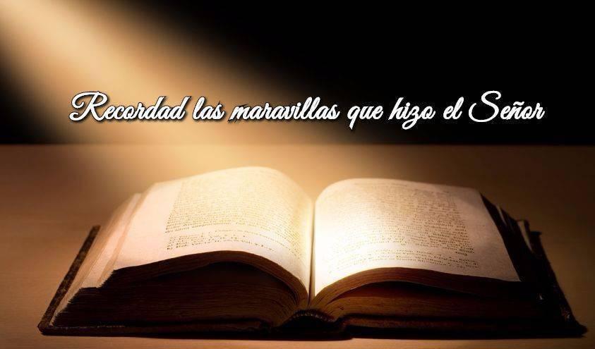 Recordad las maravillas que hizo el Señor