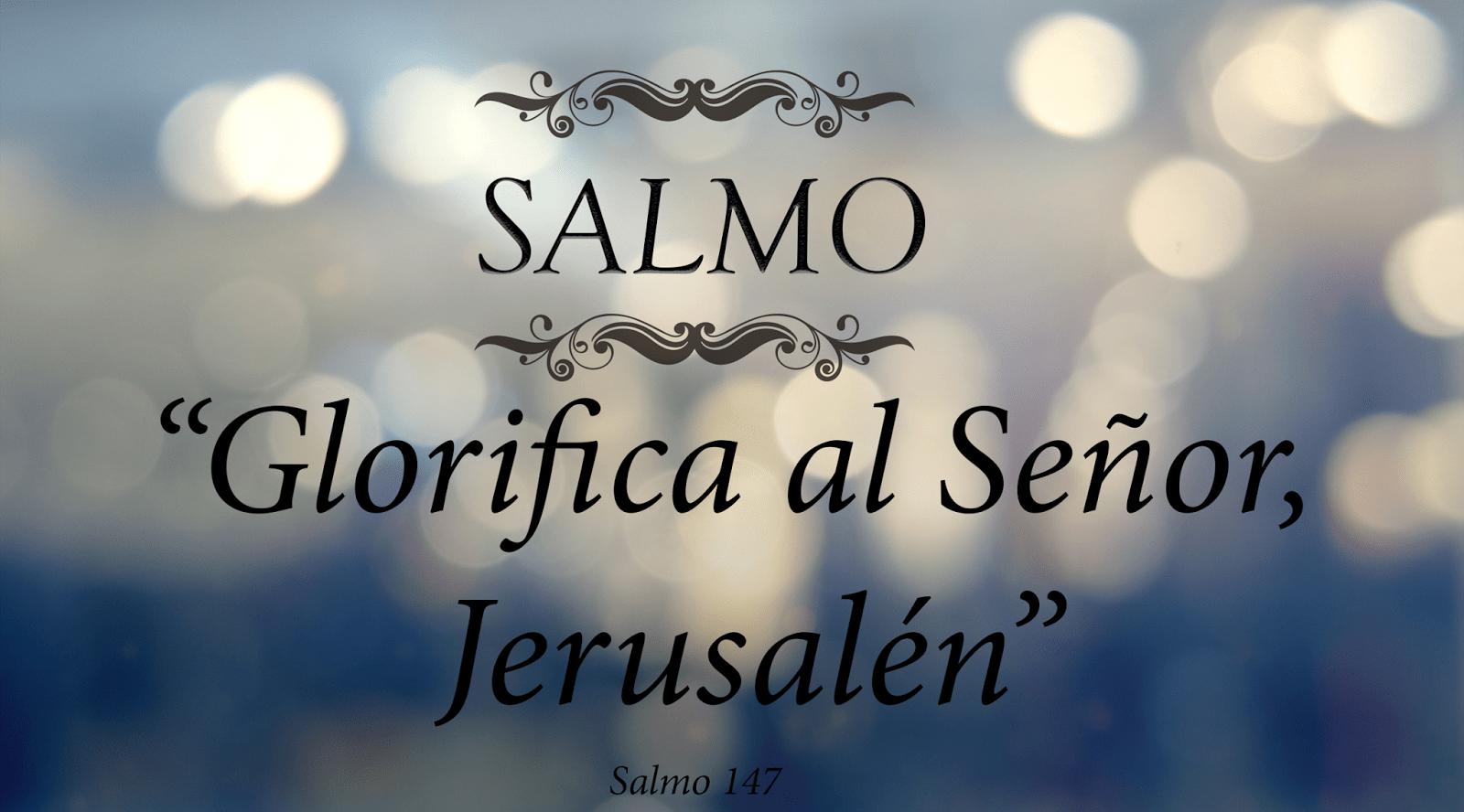 Glorifica al Señor, Jerusalén