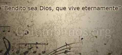Bendito sea Dios, que vive eternamente