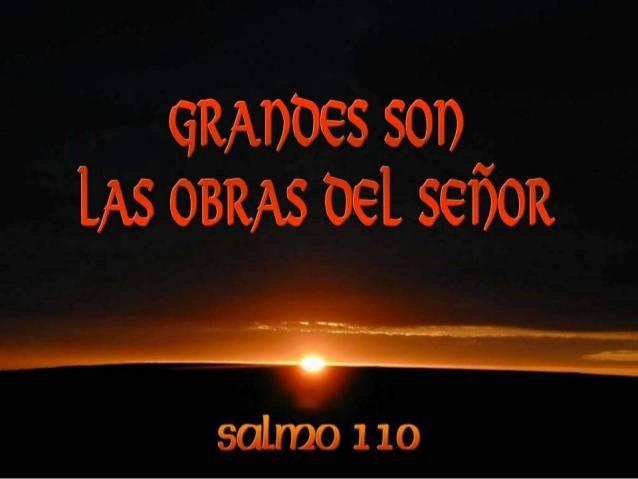 Grandes son las obras del Señor
