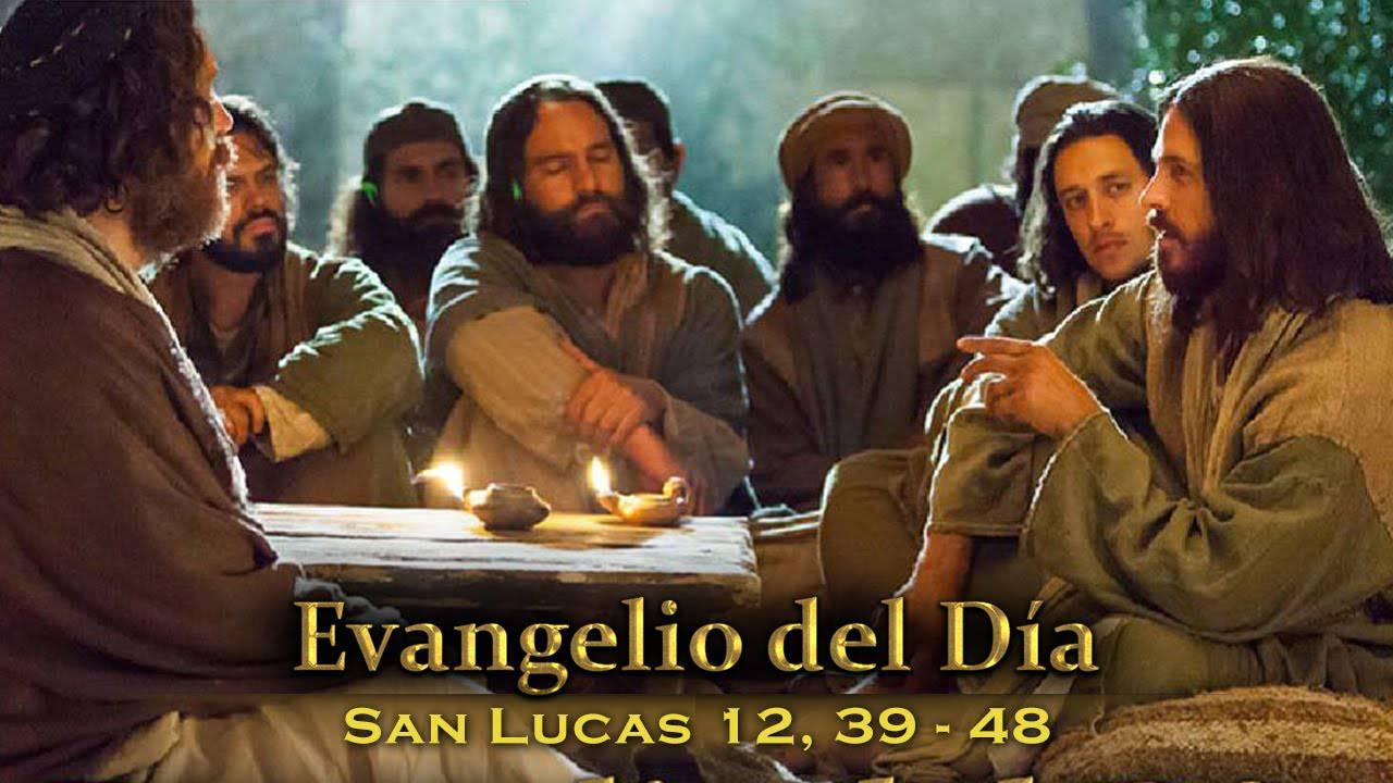 Evangelio según San Lucas 12,39-48.