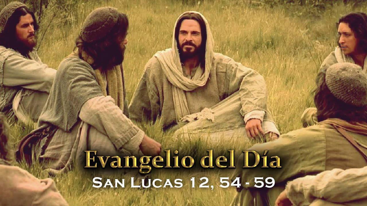 Evangelio según San Lucas 12,54-59.
