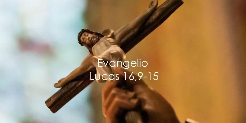 Evangelio según San Lucas 16,9-15.