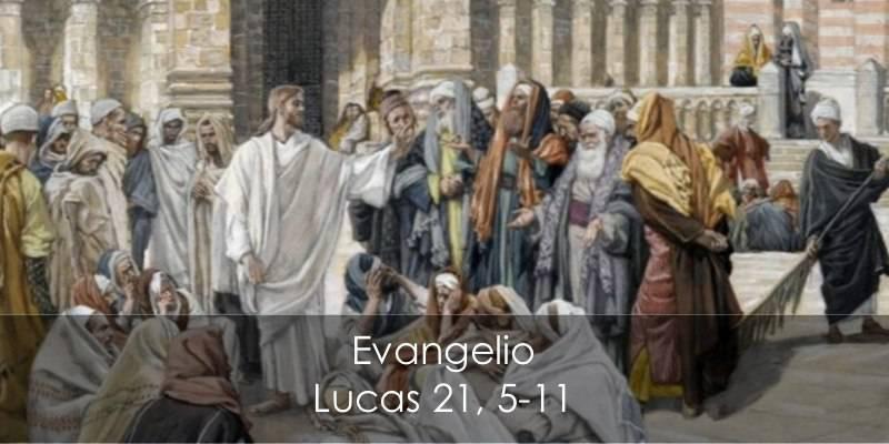 Evangelio según Lucas 21, 5-11.