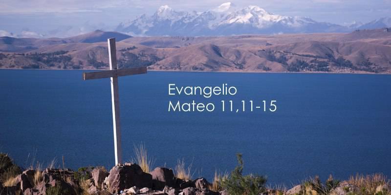 Evangelio según San Mateo 11,11-15.