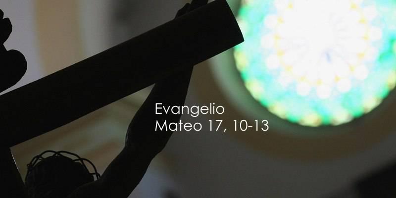 Evangelio según San Mateo 17,10-13.