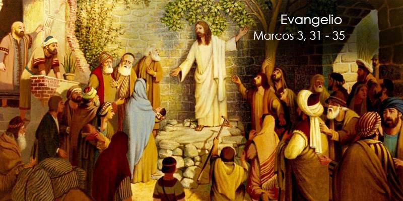 Evangelio según San Marcos 3,31-35.