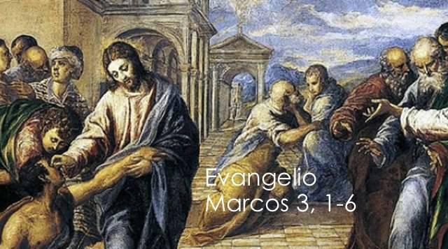 Evangelio según San Marcos 3,1-6.