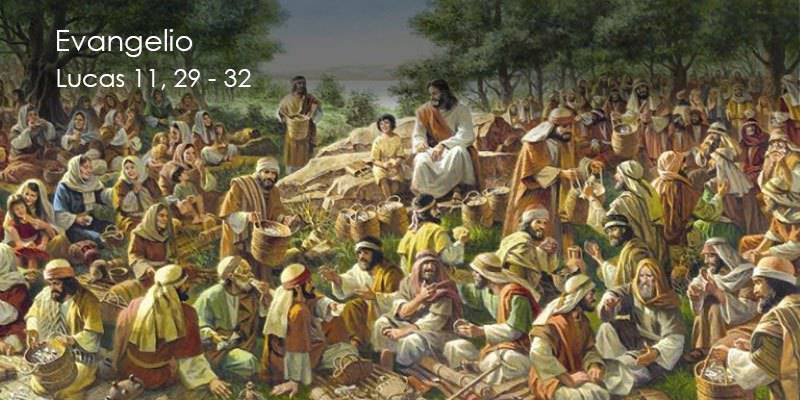 Evangelio según San Lucas 11,29-32.