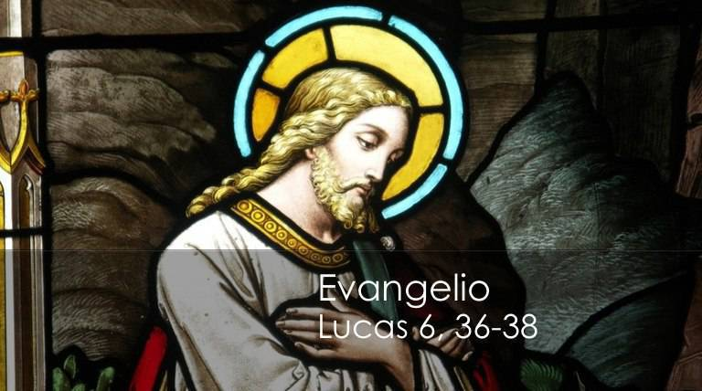 Evangelio según San Mateo 6,36-38.