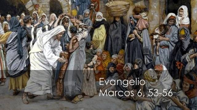 Evangelio según San Marcos 6,53-56.