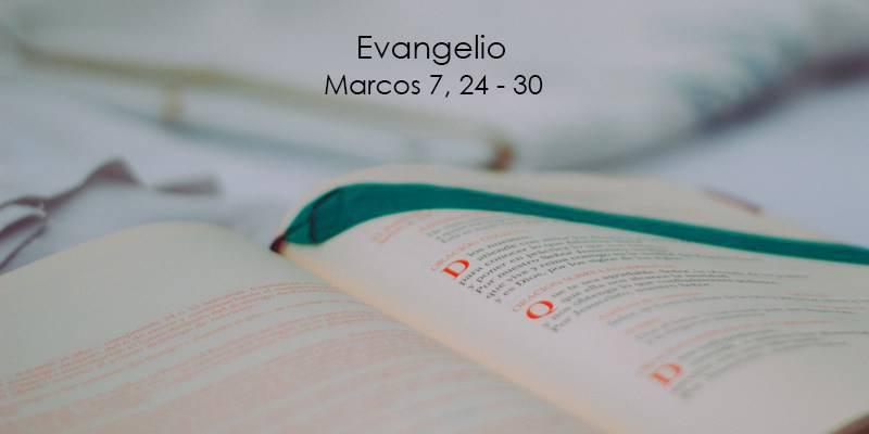 Evangelio según San Marcos 7,24-30.