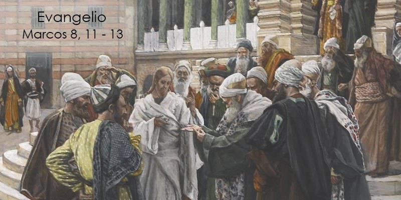 Evangelio según San Marcos 8,11-13.