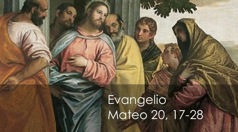 Evangelio según San Mateo 20,17-28.