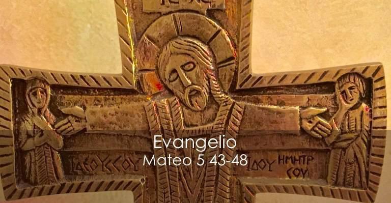 Evangelio según San Mateo 5,43-48.