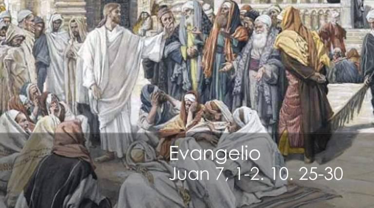 Evangelio según San Juan 7,1-2.10.25-30