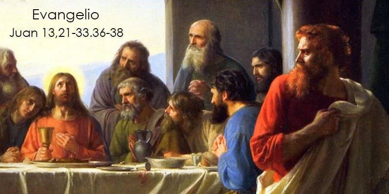 Evangelio según San Juan 13,21-33.36-38.