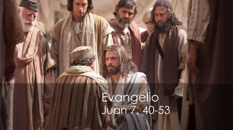 Evangelio según San Juan 7,40-53.