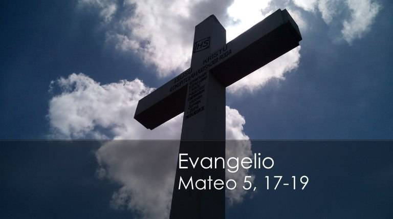 Evangelio según San Mateo 5,17-19.