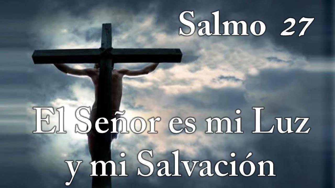 El Señor es mi luz y mi salvación