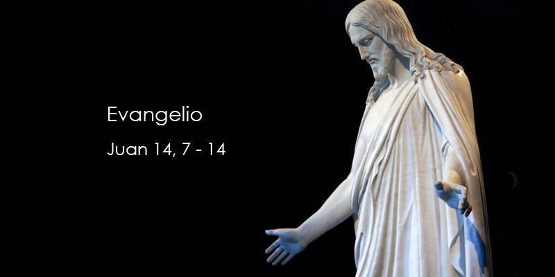 Evangelio según San Juan 14,7-14.