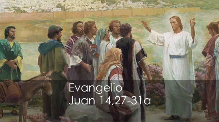 Evangelio según San Juan 14,27-31a.