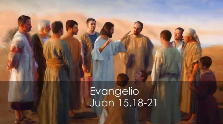 Evangelio según San Juan 15,18-21.