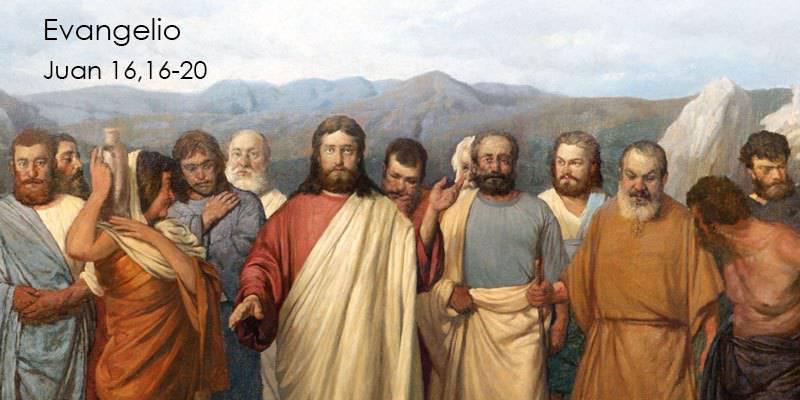Evangelio según San Juan16,16-20.