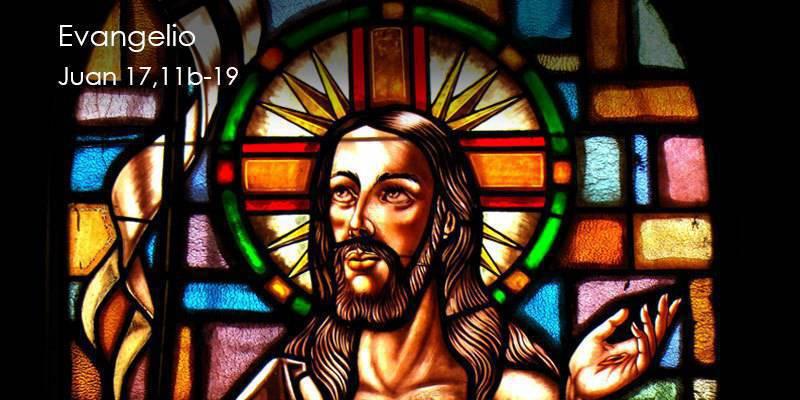 Evangelio según San Juan17,11b-19.