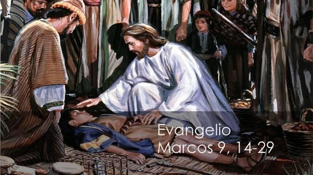 Evangelio según San Marcos 9,14-29.